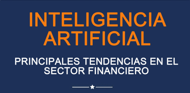 Infografía: Inteligencia Artificial; principales tendencias en el sector financiero